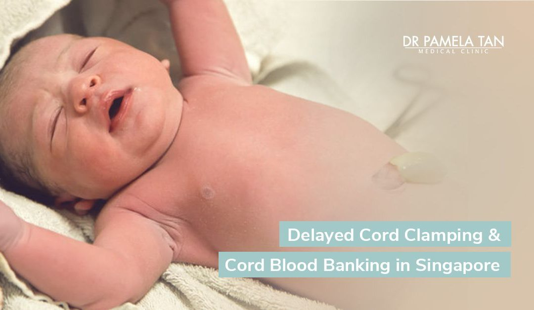 Delayed Cord Clamping & Cord Blood Banking in Singapore